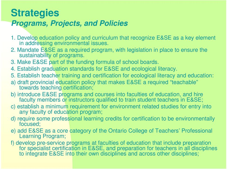 Establish graduation standards for E&SE and ecological literacy. 5.