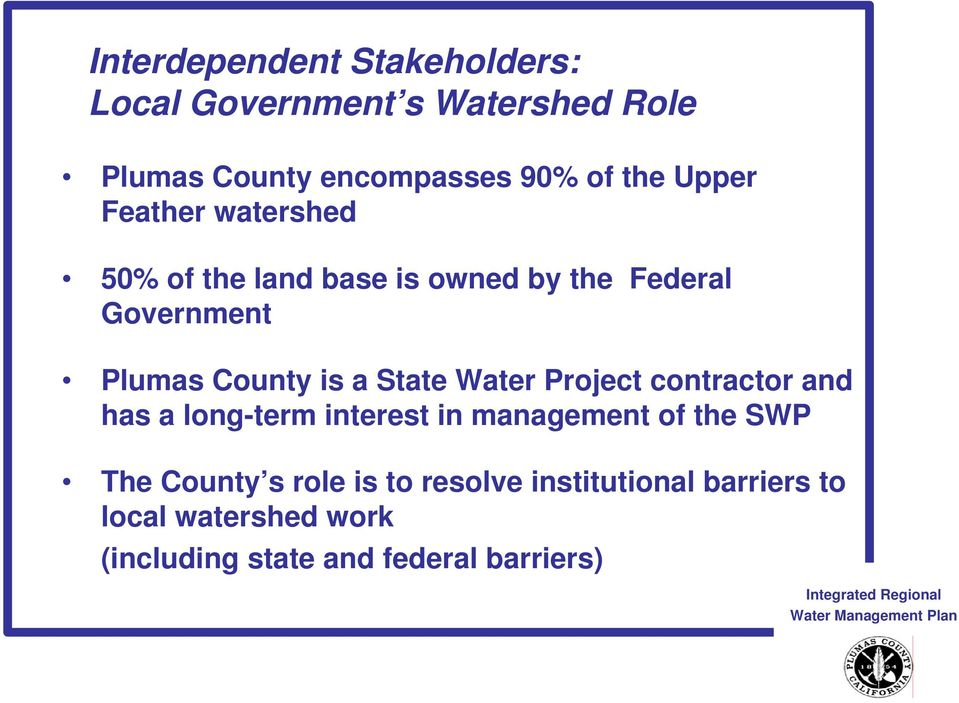 Project contractor and has a long-term interest in management of the SWP The County s role is to resolve