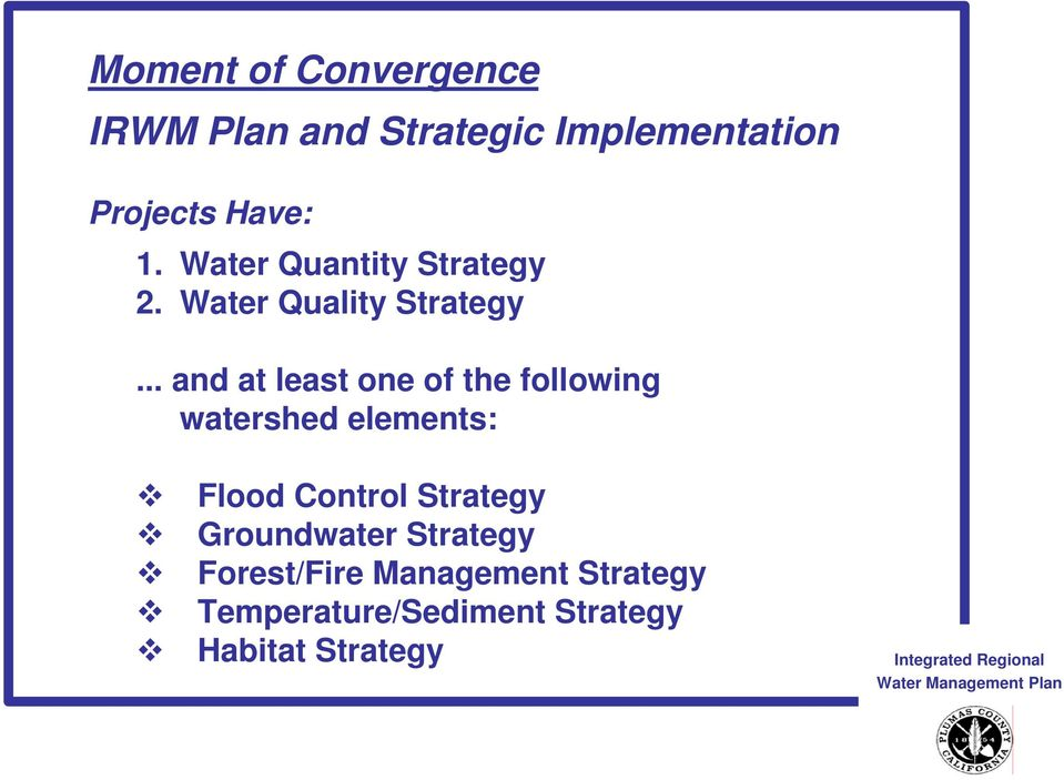 .. and at least one of the following watershed elements: Flood Control Strategy