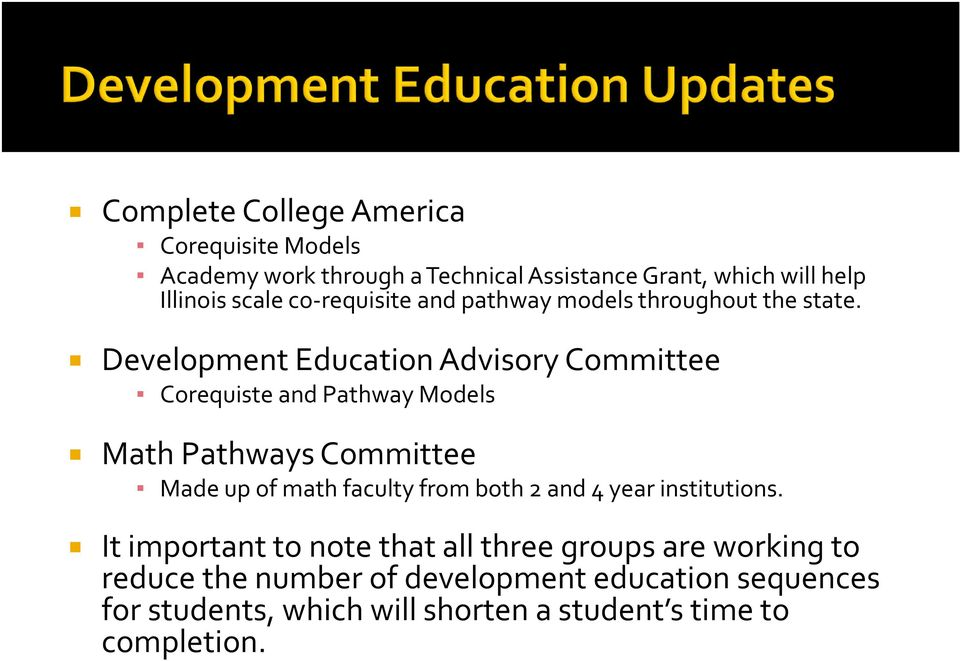 Development Education Advisory Committee Corequiste and Pathway Models Math Pathways Committee Made up of math faculty from