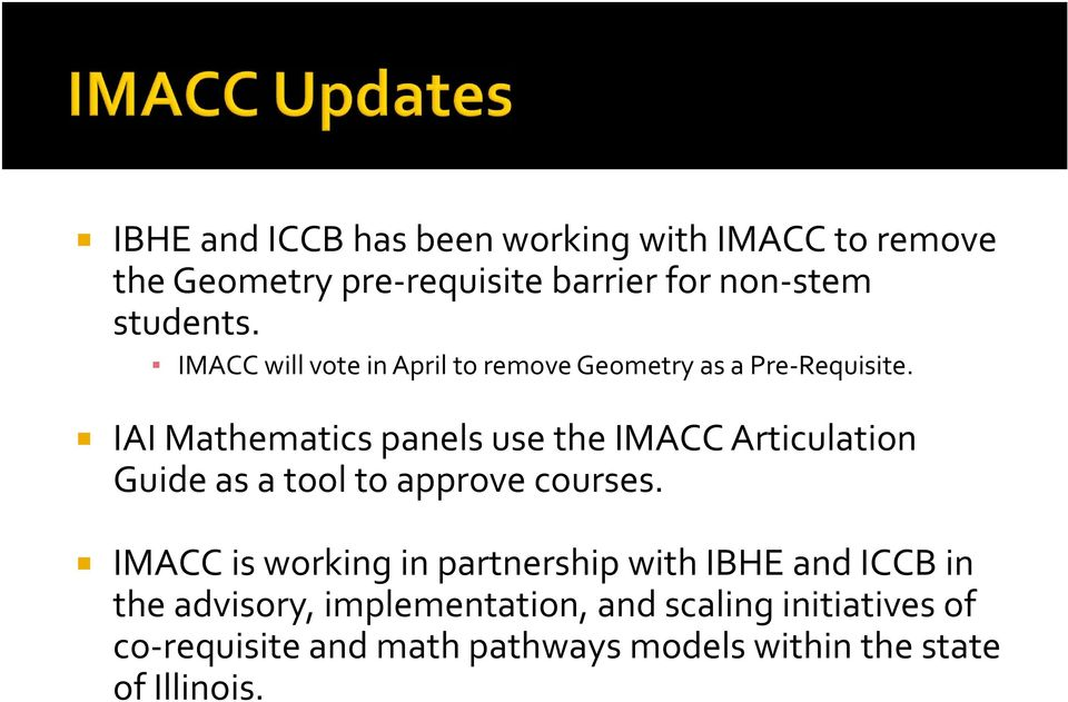 IAI Mathematics panels use the IMACC Articulation Guide as a tool to approve courses.