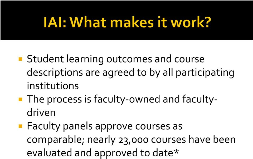 and facultydriven Faculty panels approve courses as comparable;
