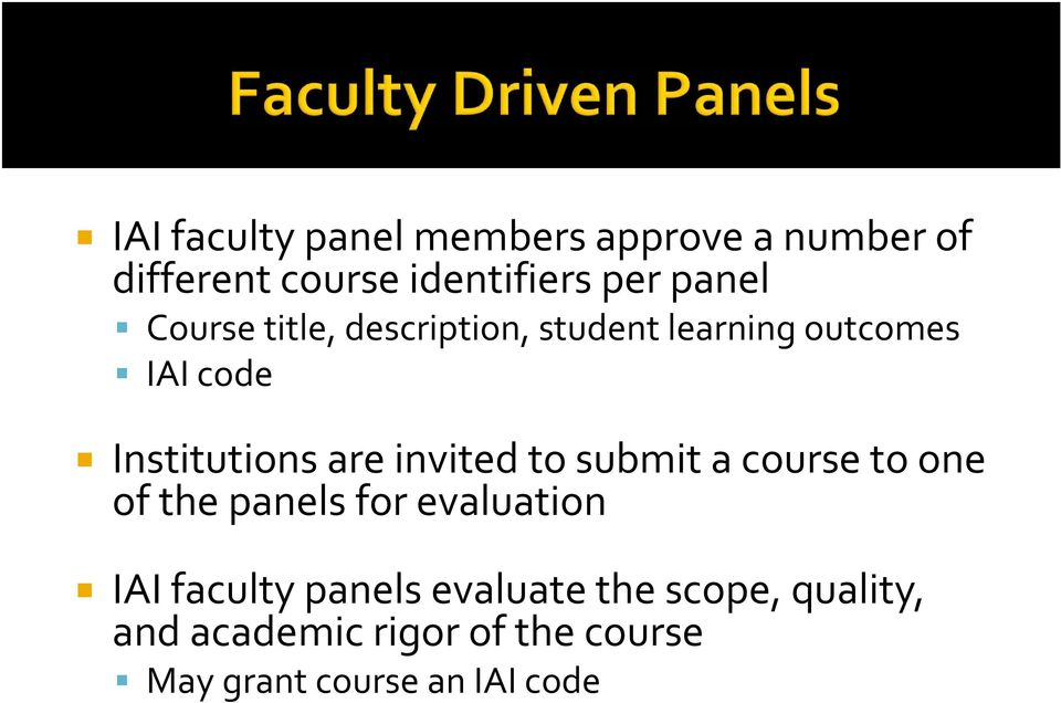 are invited to submit a course to one of the panels for evaluation IAI faculty
