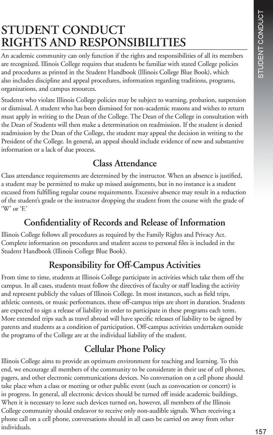 appeal procedures, information regarding traditions, programs, organizations, and campus resources.