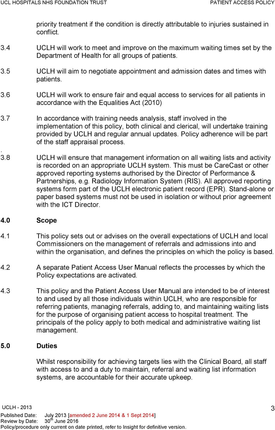 5 UCLH will aim to negotiate appointment and admission dates and times with patients. 3.