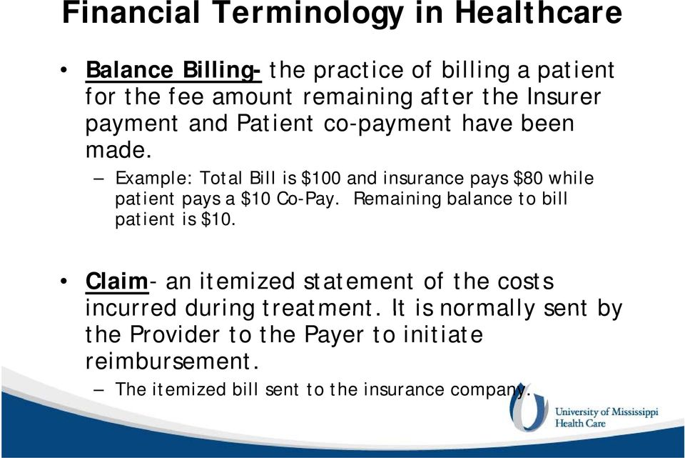Example: Total Bill is $100 and insurance pays $80 while patient pays a $10 Co-Pay.