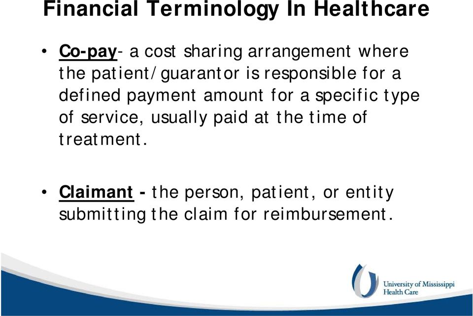 for a specific type of service, usually paid at the time of treatment.