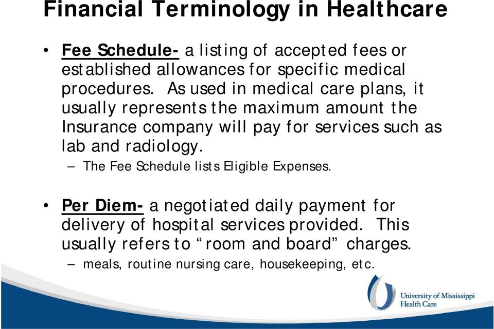 services such as lab and radiology. The Fee Schedule lists Eligible Expenses.