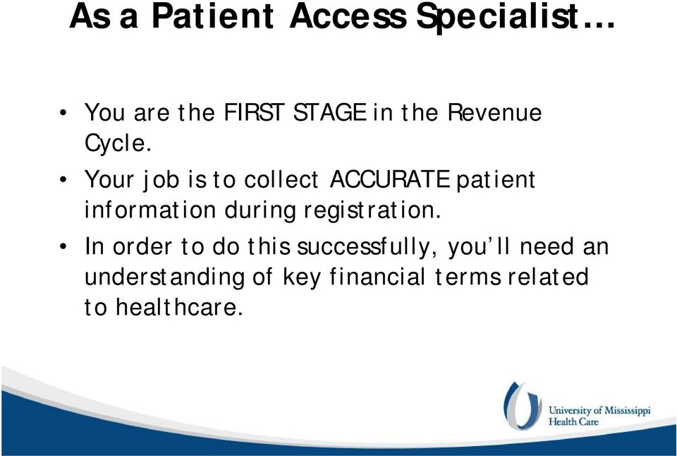 Your job is to collect ACCURATE patient information during