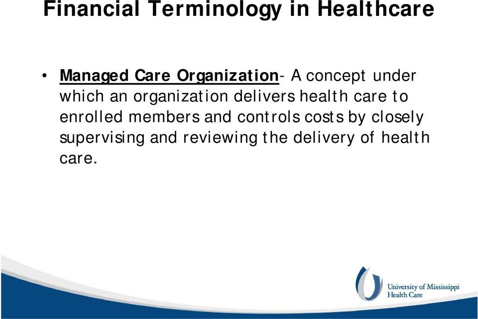enrolled members and controls costs by closely