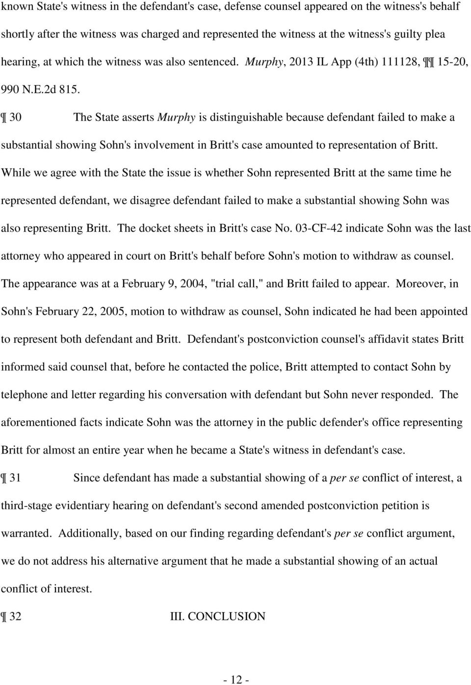30 The State asserts Murphy is distinguishable because defendant failed to make a substantial showing Sohn's involvement in Britt's case amounted to representation of Britt.