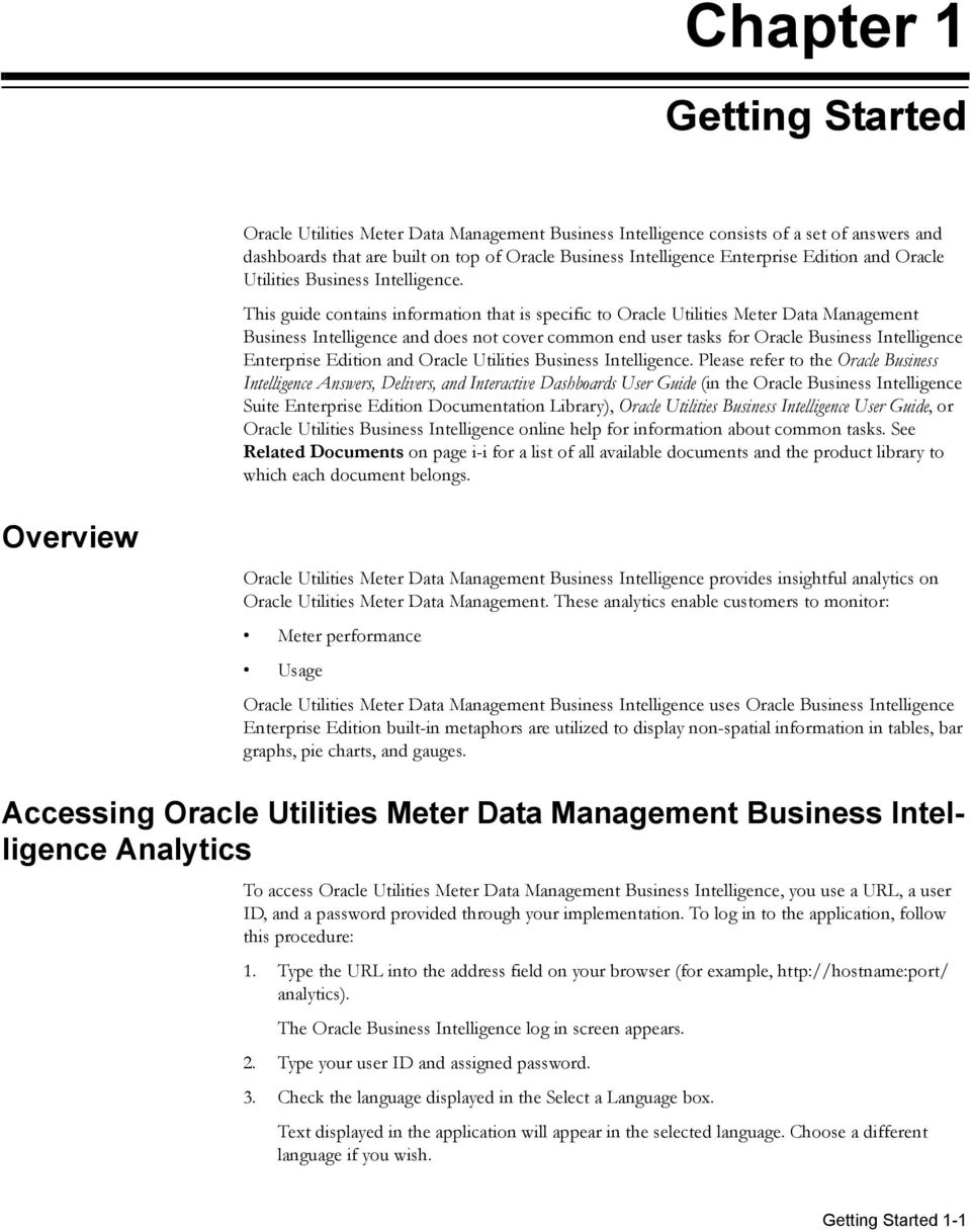 This guide contains information that is specific to Oracle Utilities Meter Data Management Business Intelligence and does not cover common end user tasks for Oracle Business Intelligence Enterprise