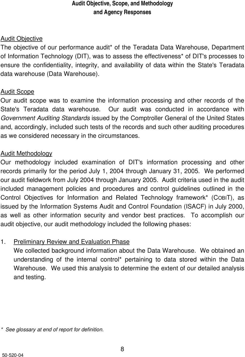 Audit Scope Our audit scope was to examine the information processing and other records of the State's Teradata data warehouse.
