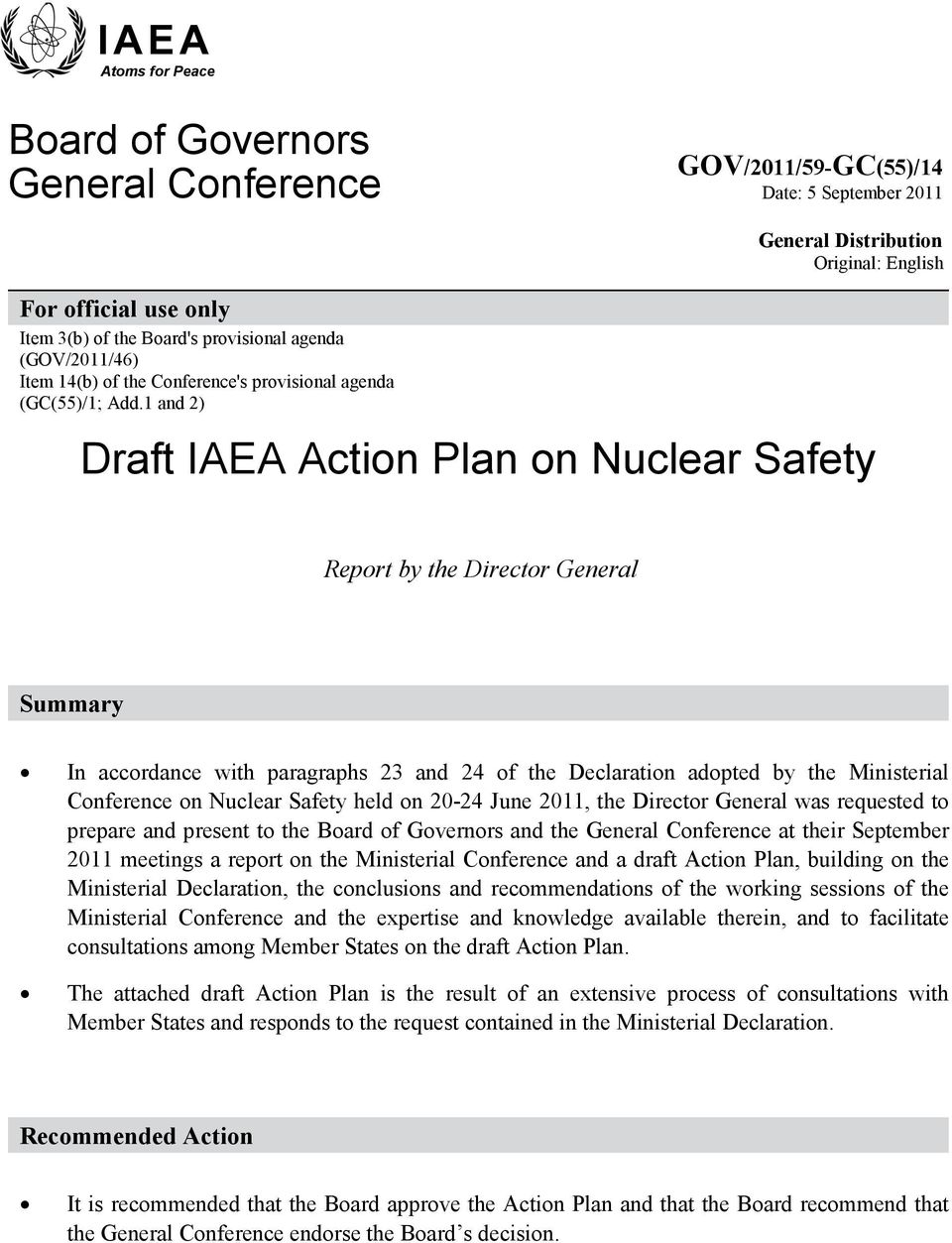 1 and 2) General Distribution Original: English Draft IAEA Action Plan on Nuclear Safety Report by the Director General Summary In accordance with paragraphs 23 and 24 of the Declaration adopted by