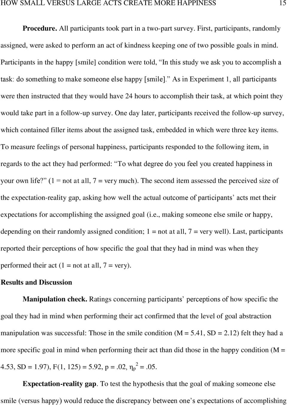 Participants in the happy [smile] condition were told, In this study we ask you to accomplish a task: do something to make someone else happy [smile].