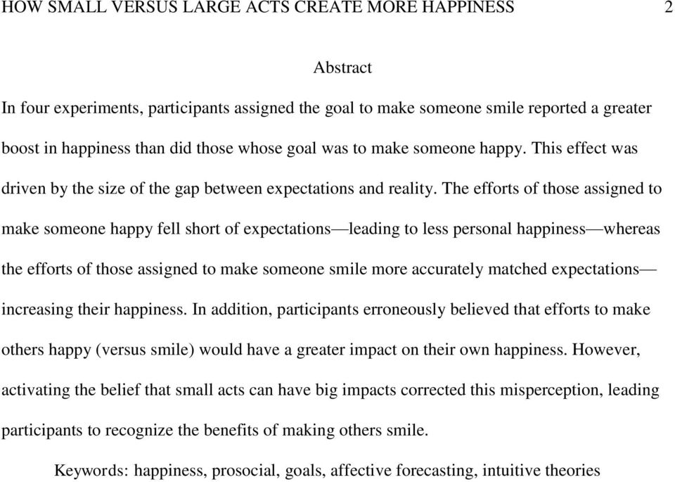 The efforts of those assigned to make someone happy fell short of expectations leading to less personal happiness whereas the efforts of those assigned to make someone smile more accurately matched