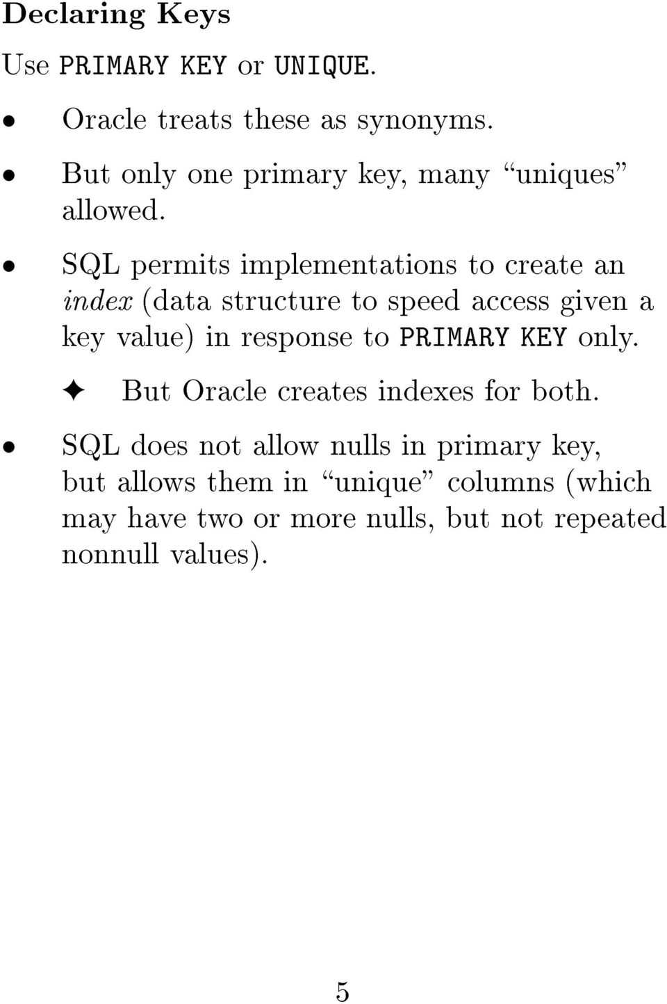 SQL permits implementations to create an index èdata structure to speed access given a key valueè in response