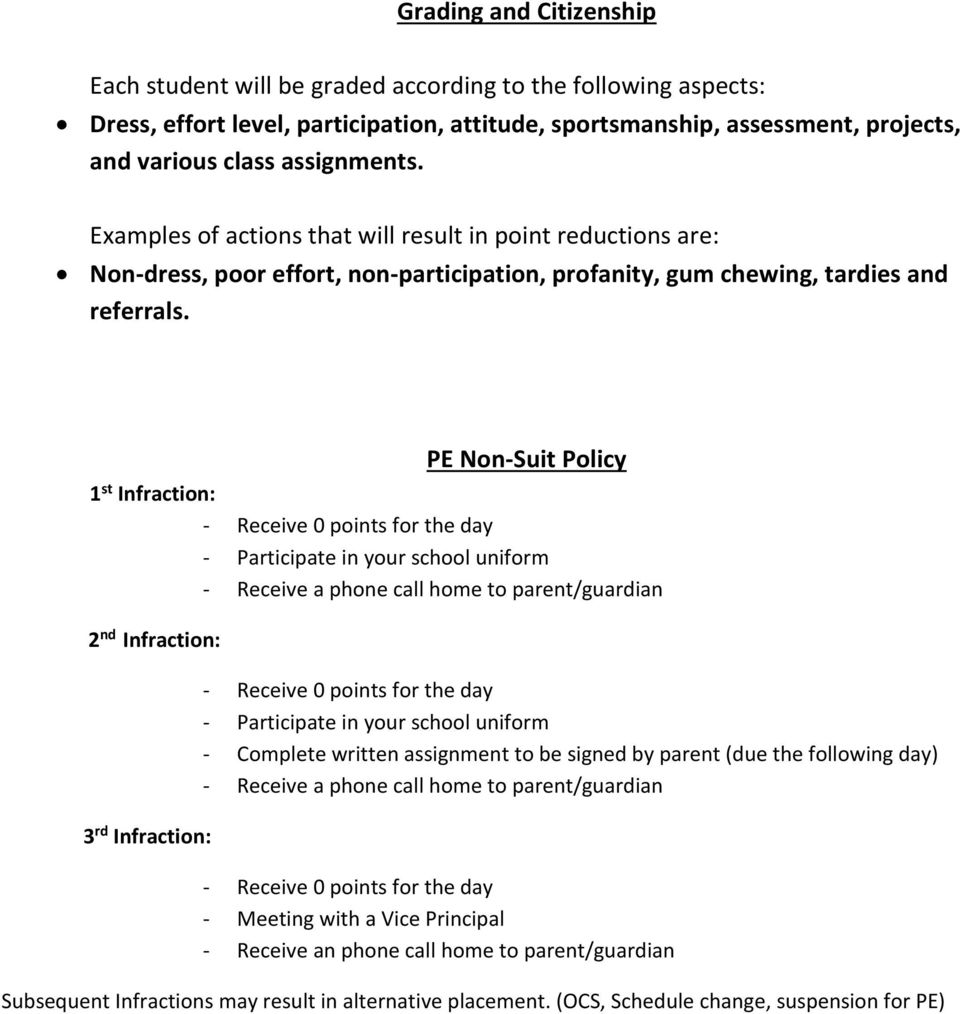 PE Non-Suit Policy 1 st Infraction: - Participate in your school uniform - Receive a phone call home to parent/guardian 2 nd Infraction: 3 rd Infraction: - Participate in your school uniform -