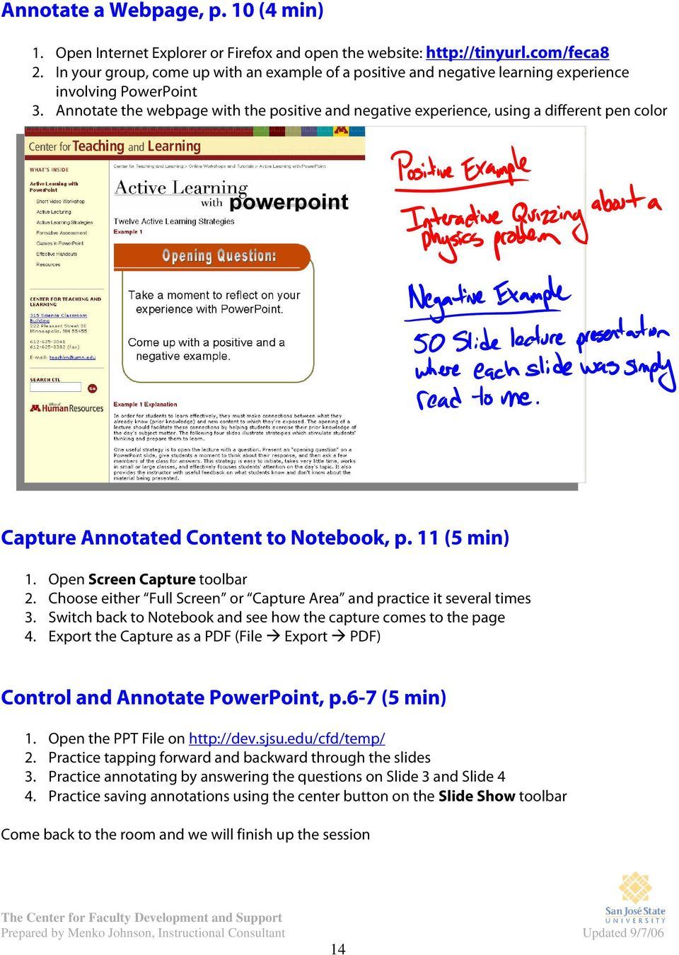 Annotate the webpage with the positive and negative experience, using a different pen color Capture Annotated Content to Notebook, p. 11 (5 min) 1. Open Screen Capture toolbar 2.