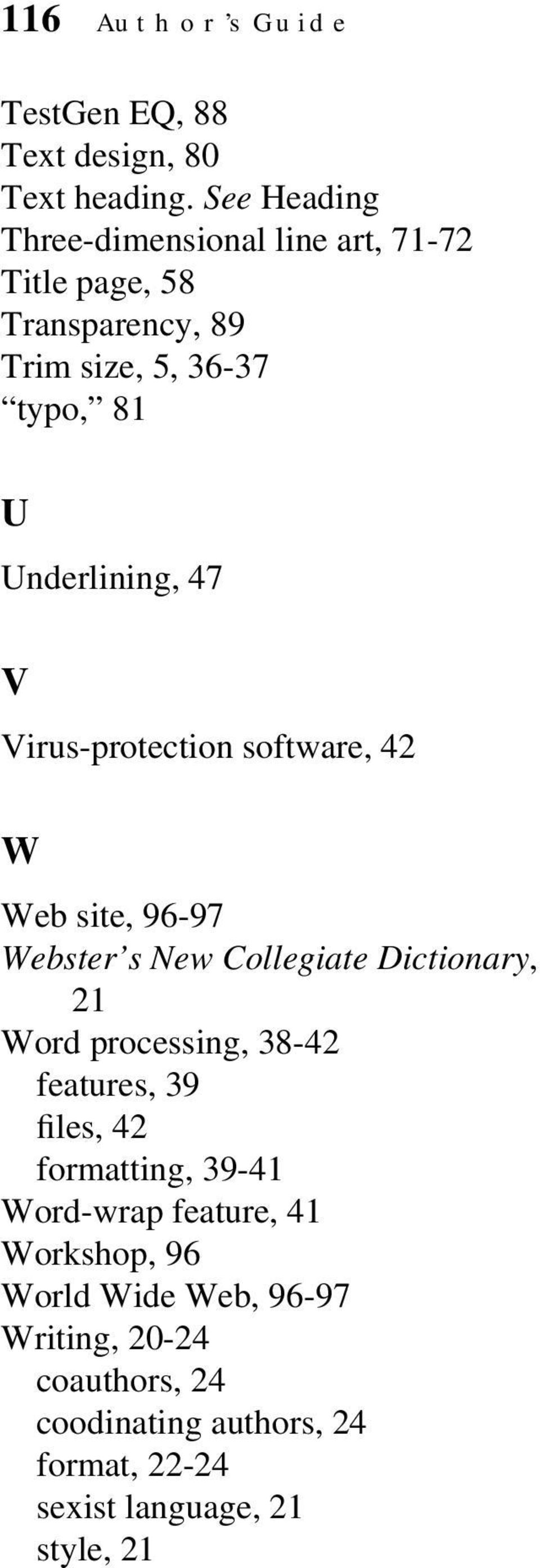 47 V Virus-protection software, 42 W Web site, 96-97 Webster s New Collegiate Dictionary, 21 Word processing, 38-42