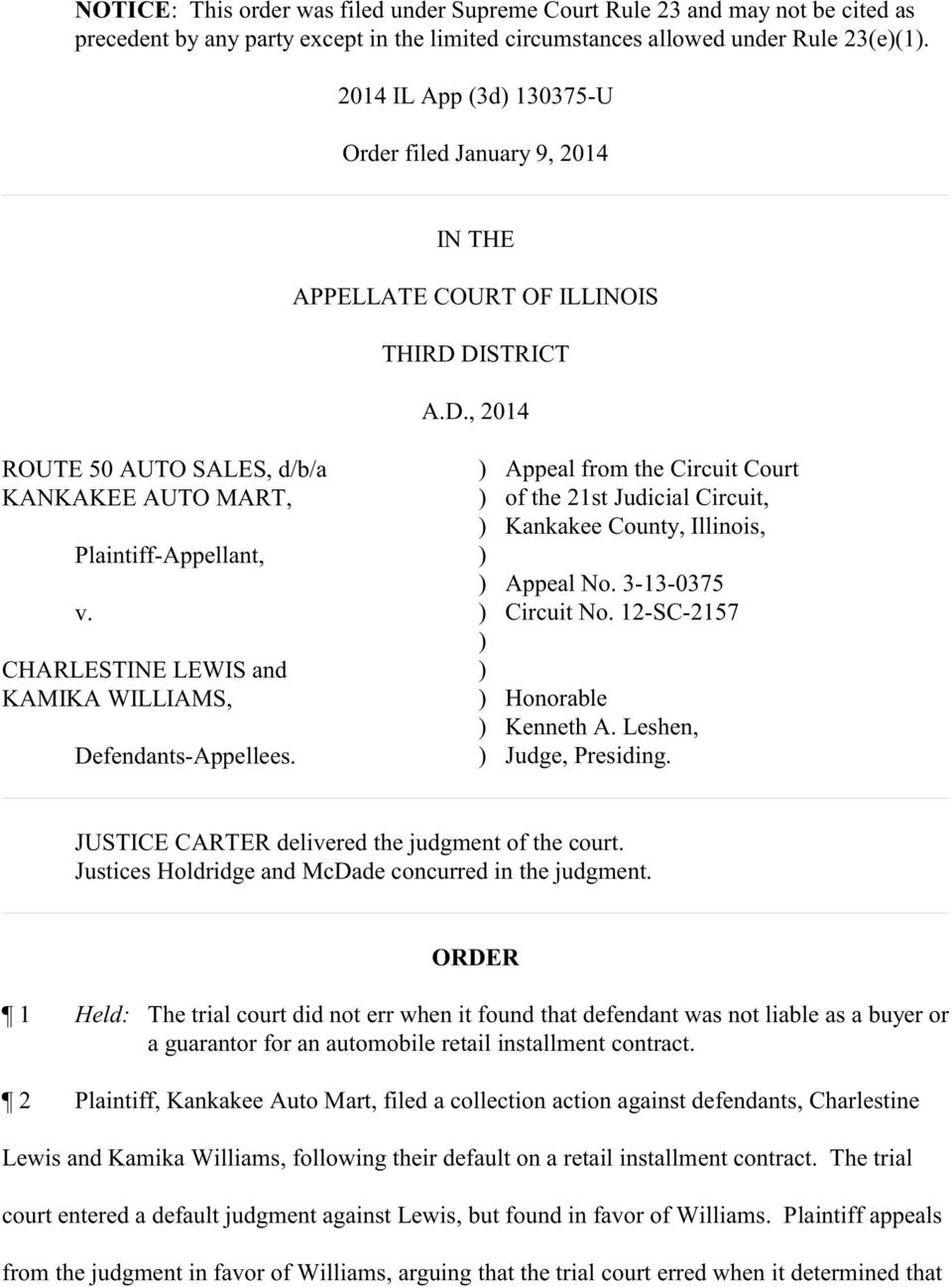 CHARLESTINE LEWIS and KAMIKA WILLIAMS, Defendants-Appellees. Appeal from the Circuit Court of the 21st Judicial Circuit, Kankakee County, Illinois, Appeal No. 3-13-0375 Circuit No.