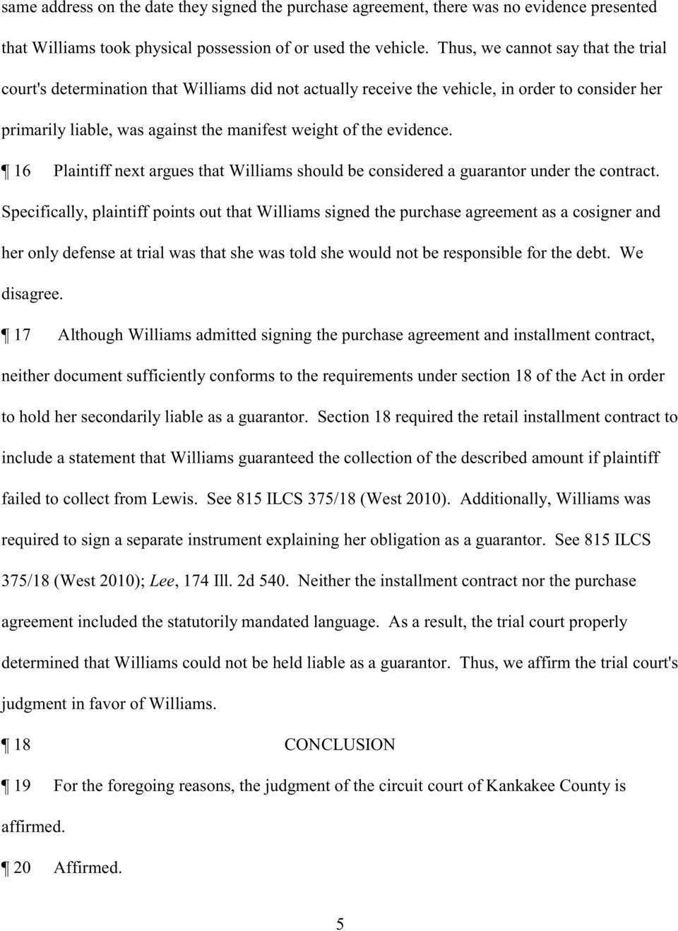 16 Plaintiff next argues that Williams should be considered a guarantor under the contract.