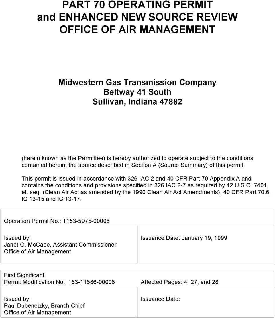 This permit is issued in accordance with 326 IAC 2 and 40 CFR Part 70 Appendix A and contains the conditions and provisions specified in 326 IAC 2-7 as required by 42 U.S.C. 7401, et. seq.