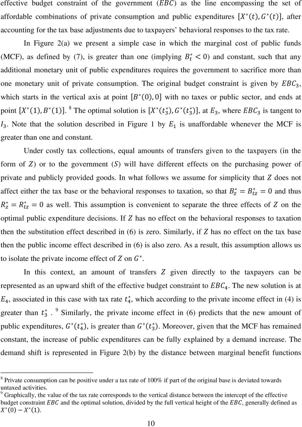 In Figure 2(a) we present a simple case in which the marginal cost of public funds (MCF), as defined by (7), is greater than one (implying 0) and constant, such that any additional monetary unit of