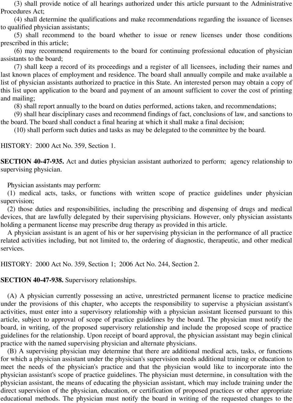 requirements to the board for continuing professional education of physician assistants to the board; (7) shall keep a record of its proceedings and a register of all licensees, including their names