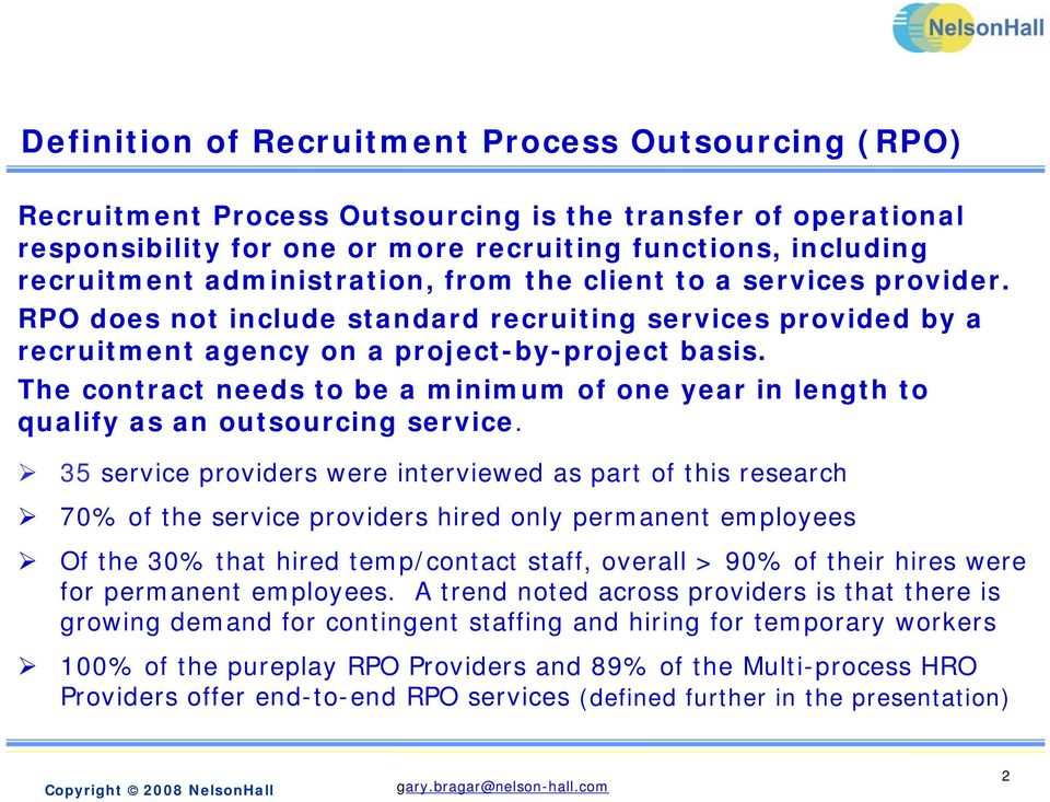 The contract needs to be a minimum of one year in length to qualify as an outsourcing service.