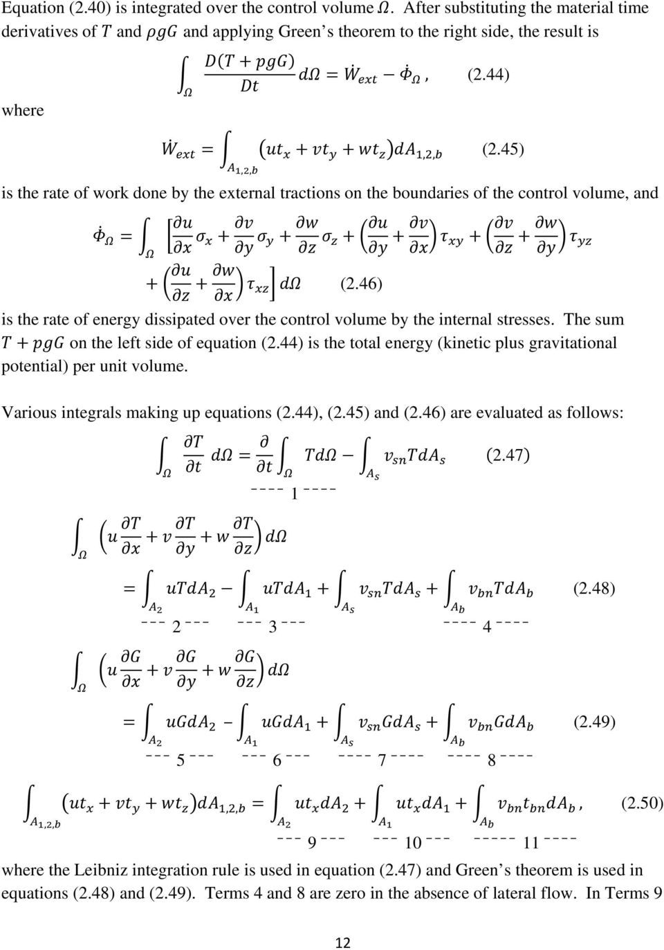 The sum on the left side of equation (2.44) is the total energy (kinetic plus gravitational potential) per unit volume. Various integrals making up equations (2.44), (2.45) and (2.