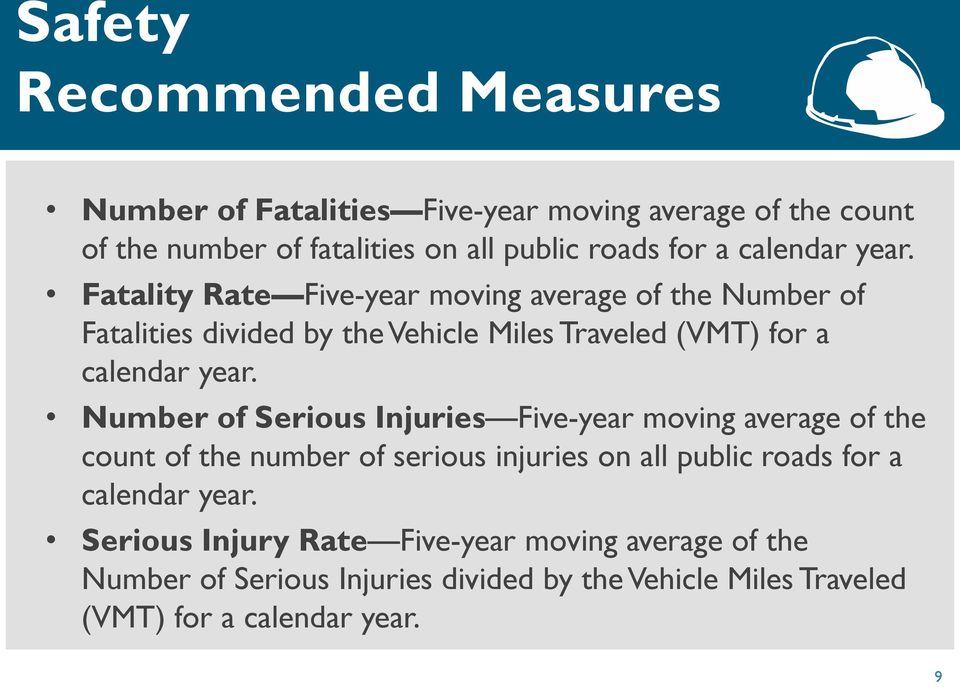 Fatality Rate Five-year moving average of the Number of Fatalities divided by the Vehicle Miles Traveled (VMT) for a  Number of Serious