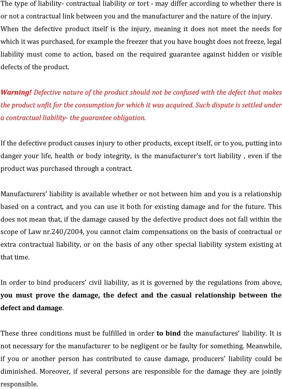to action, based on the required guarantee against hidden or visible defects of the product. Warning!