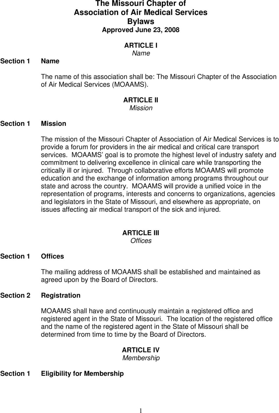 ARTICLE II Mission Mission The mission of the Missouri Chapter of Association of Air Medical Services is to provide a forum for providers in the air medical and critical care transport services.