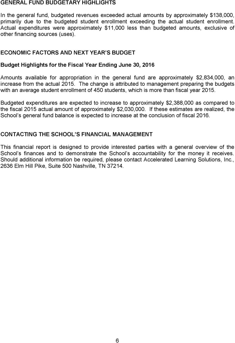 ECONOMIC FACTORS AND NEXT YEAR S BUDGET Budget Highlights for the Fiscal Year Ending June 30, 2016 Amounts available for appropriation in the general fund are approximately $2,834,000, an increase