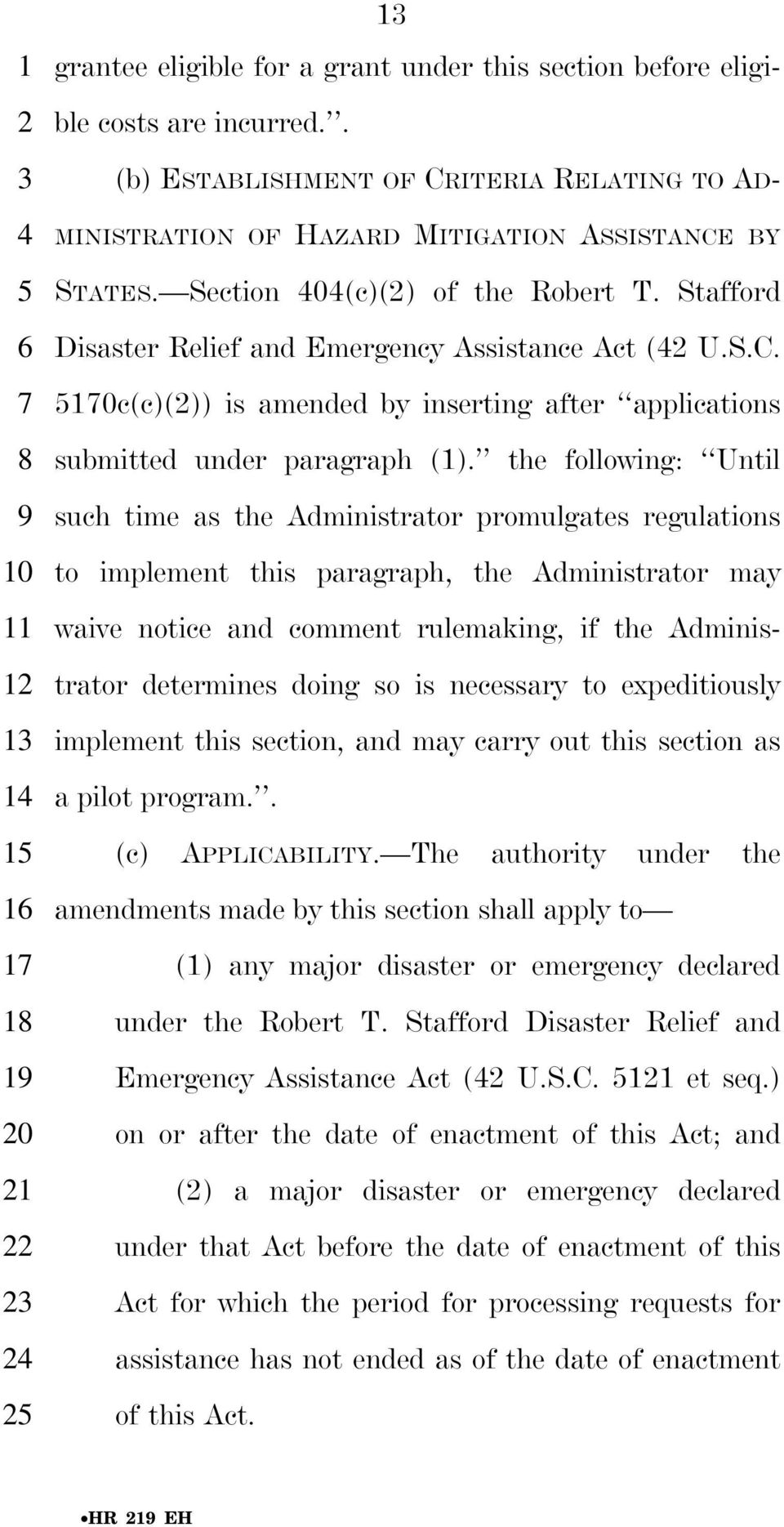 the following: Until such time as the Administrator promulgates regulations to implement this paragraph, the Administrator may waive notice and comment rulemaking, if the Administrator determines