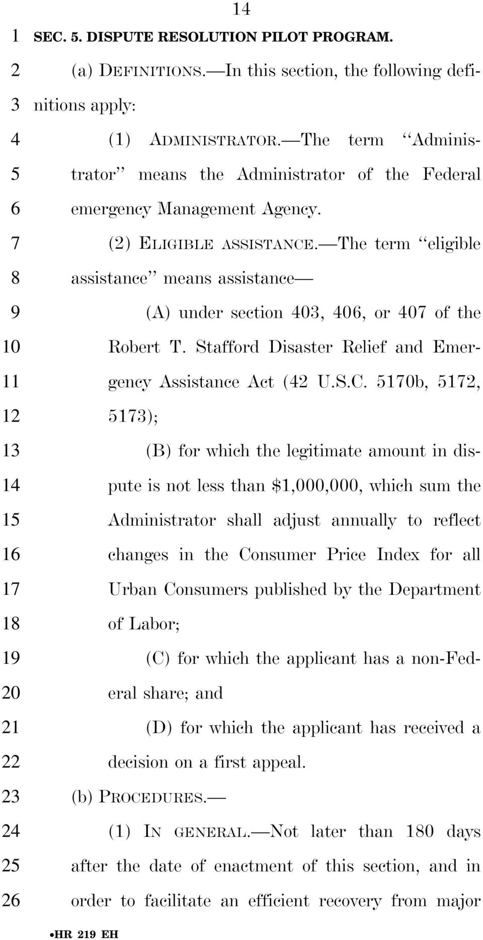 The term eligible assistance means assistance (A) under section 0, 0, or 0 of the Robert T. Stafford Disaster Relief and Emergency Assistance Act ( U.S.C.