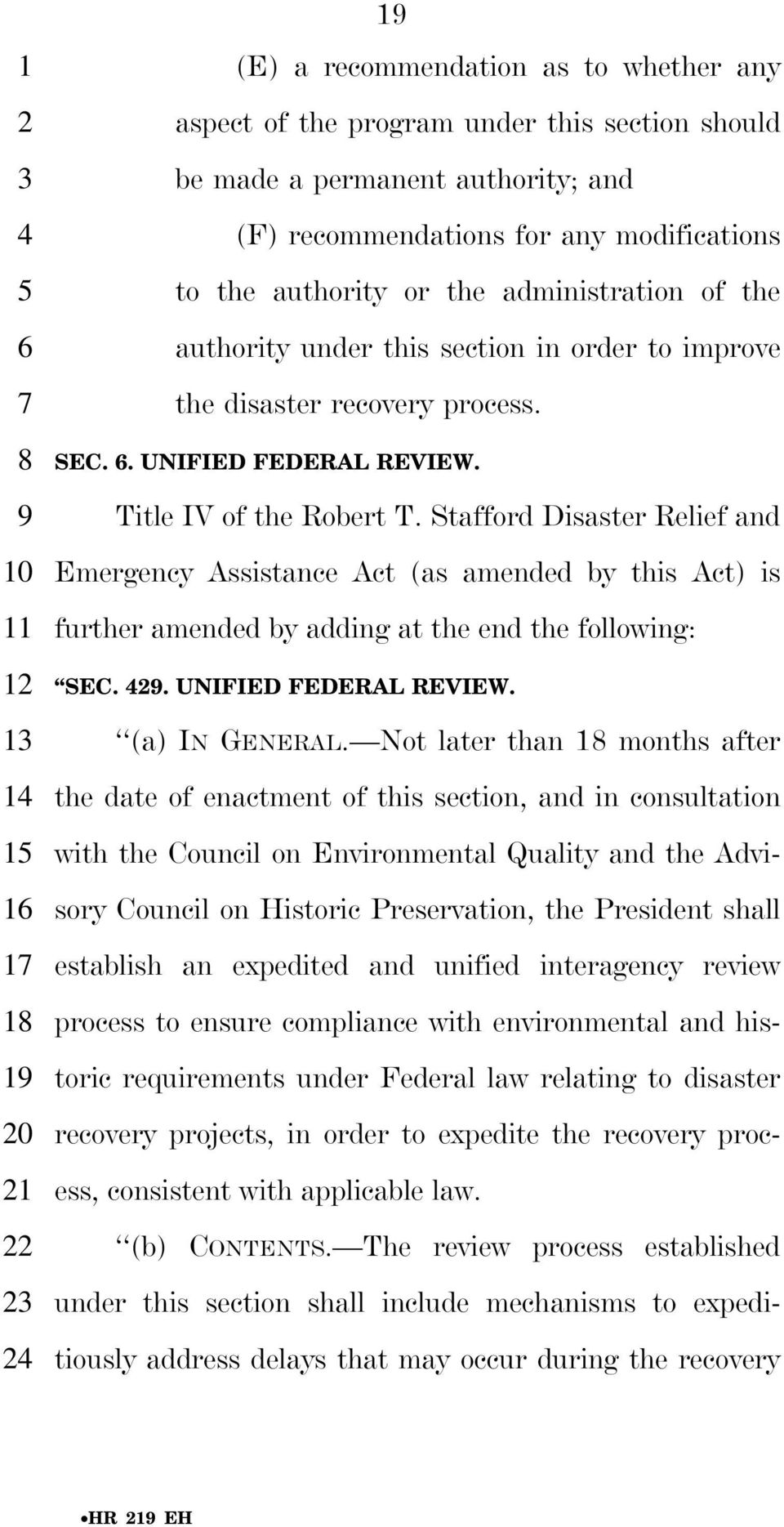 Stafford Disaster Relief and Emergency Assistance Act (as amended by this Act) is further amended by adding at the end the following: SEC.. UNIFIED FEDERAL REVIEW. (a) IN GENERAL.