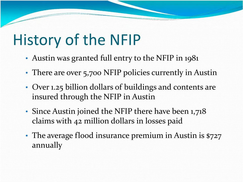 25 billion dollars of buildings and contents are insured through the NFIP in Austin Since