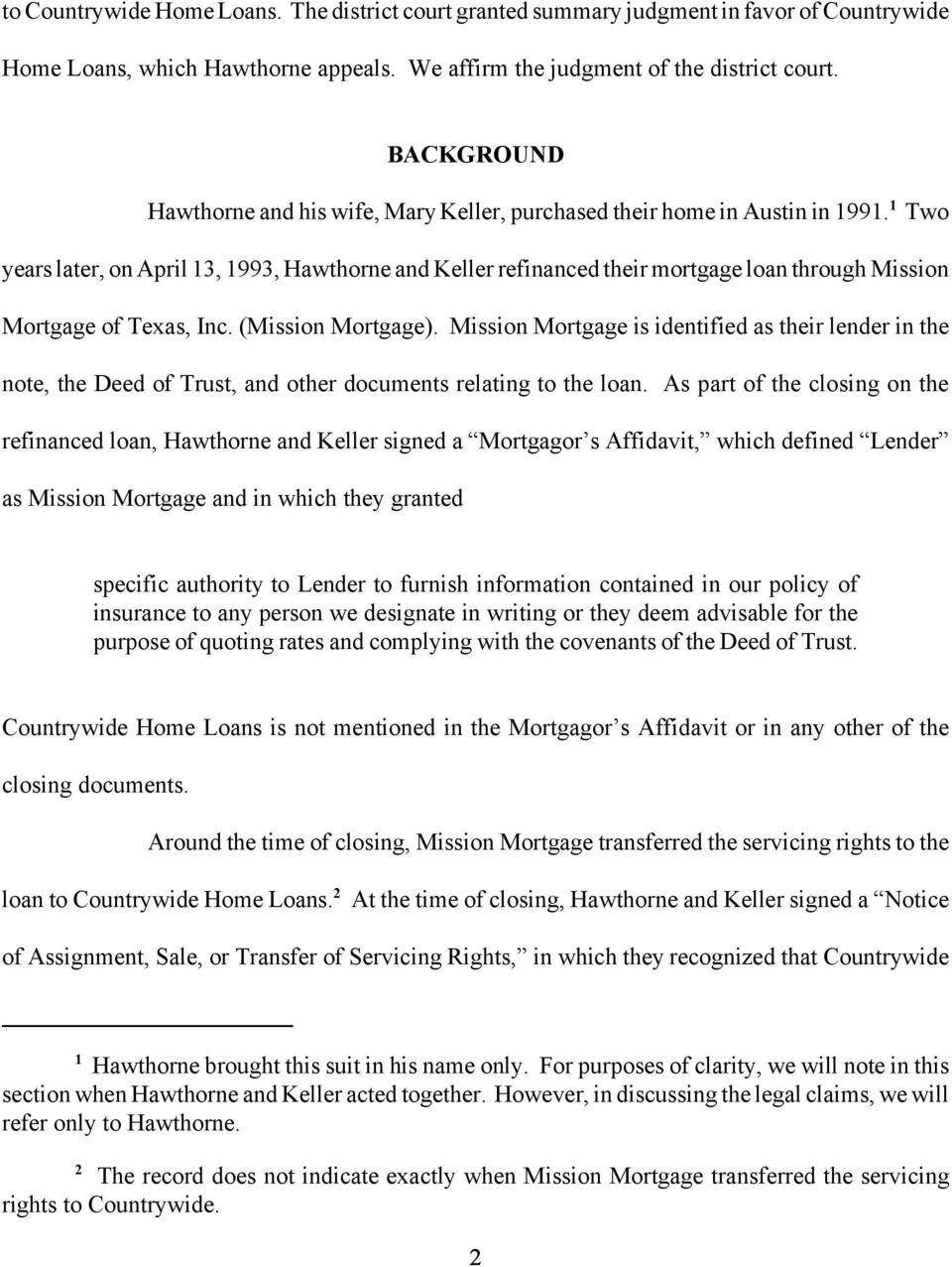 1 Two years later, on April 13, 1993, Hawthorne and Keller refinanced their mortgage loan through Mission Mortgage of Texas, Inc. (Mission Mortgage).