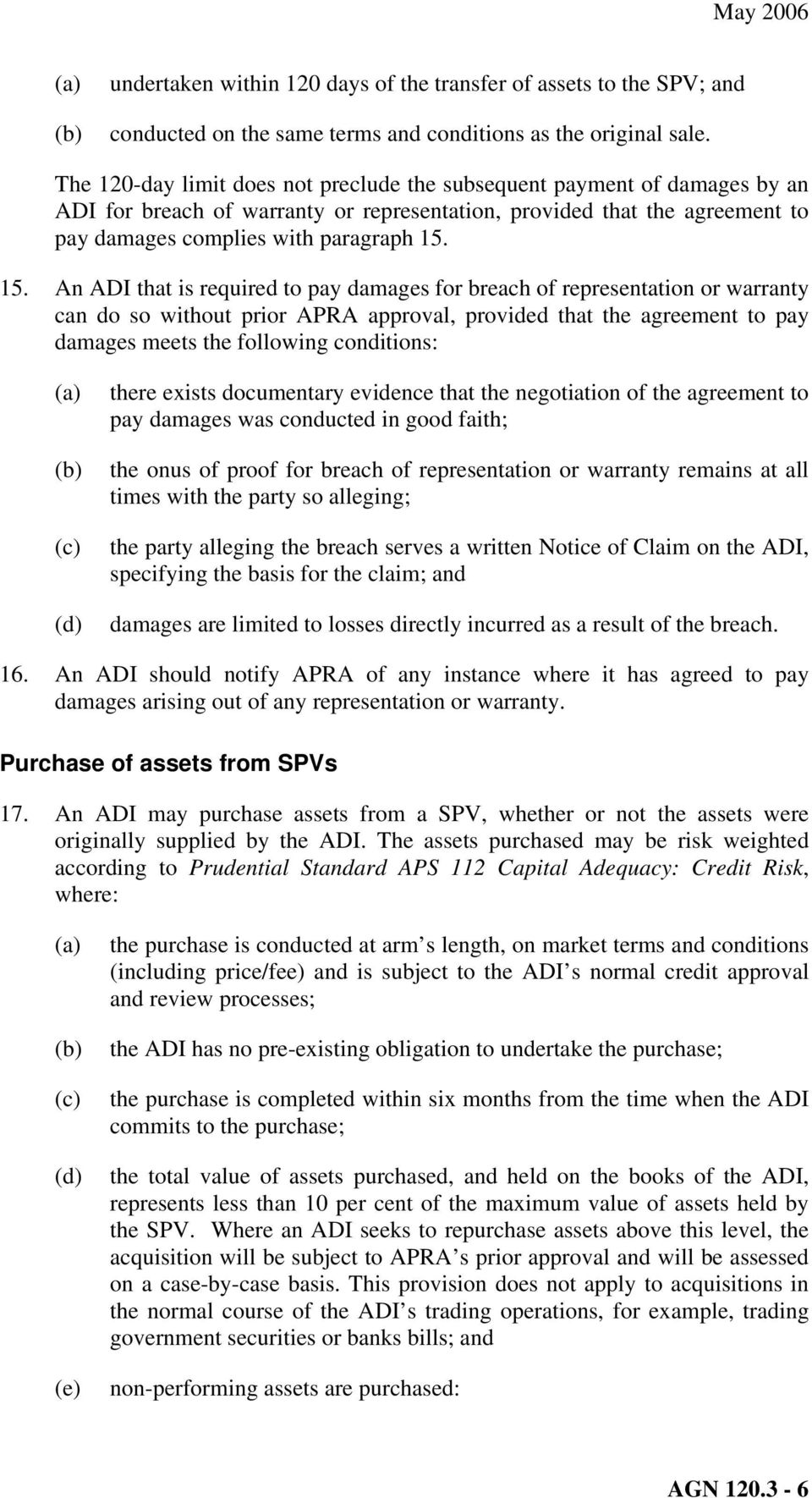 15. An ADI that is required to pay damages for breach of representation or warranty can do so without prior APRA approval, provided that the agreement to pay damages meets the following conditions: