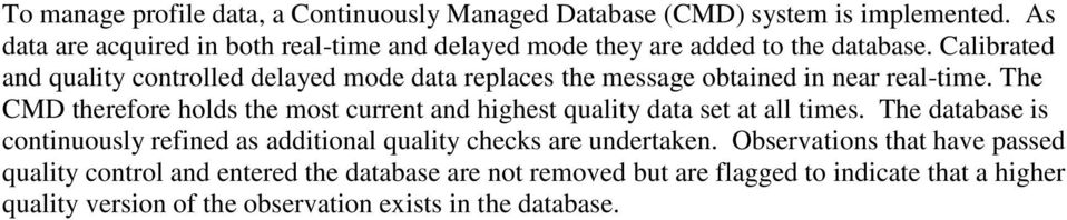 Calibrated and quality controlled delayed mode data replaces the message obtained in near real-time.