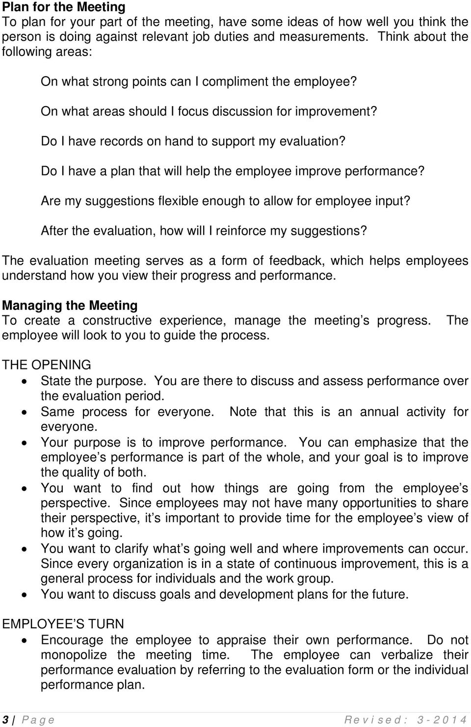 Do I have a plan that will help the employee improve performance? Are my suggestions flexible enough to allow for employee input? After the evaluation, how will I reinforce my suggestions?