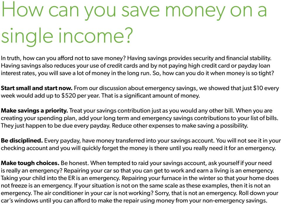 So, how can you do it when money is so tight? Start small and start now. From our discussion about emergency savings, we showed that just $10 every week would add up to $520 per year.
