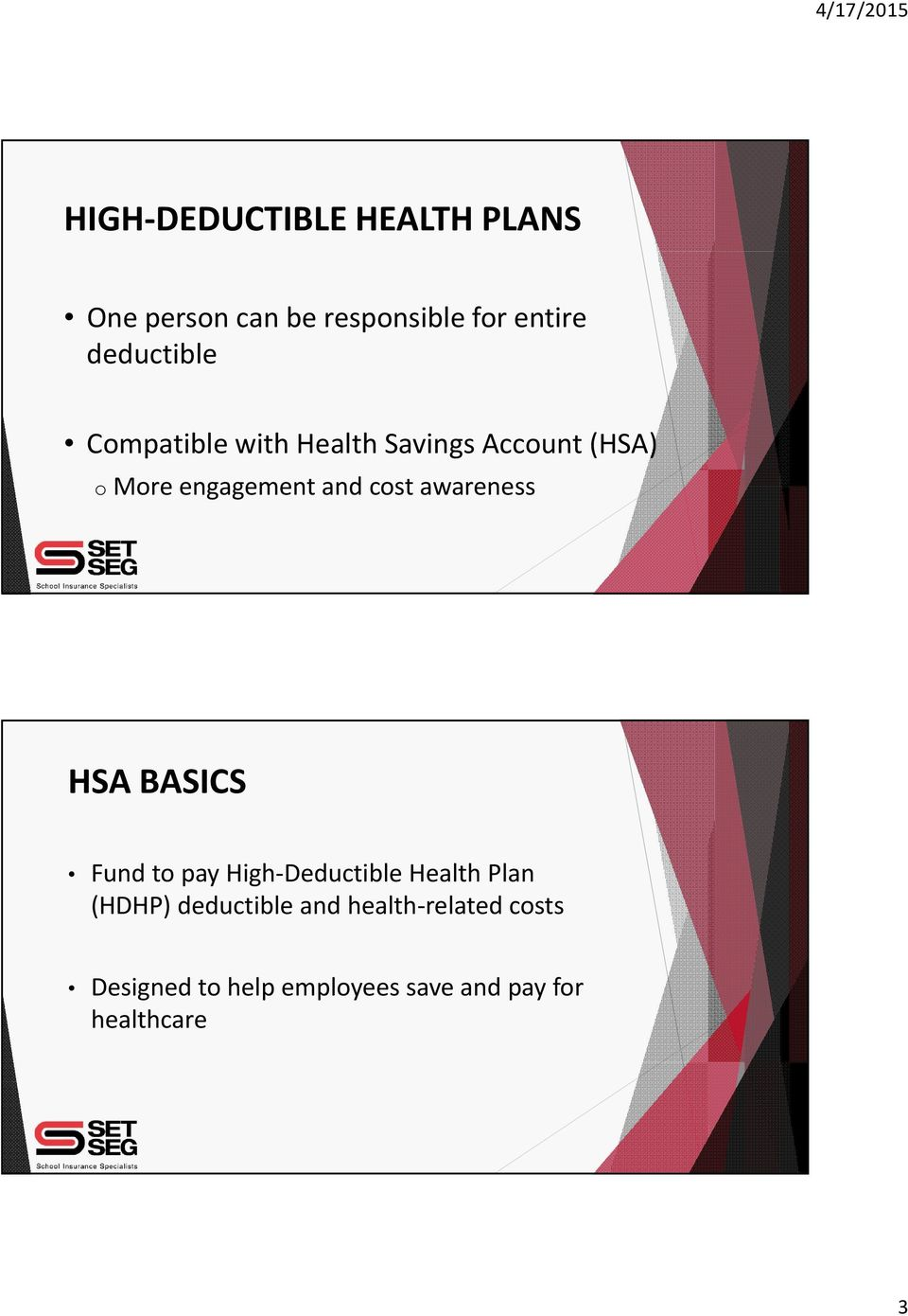 cost awareness HSA BASICS Fund to pay High Deductible Health Plan (HDHP)