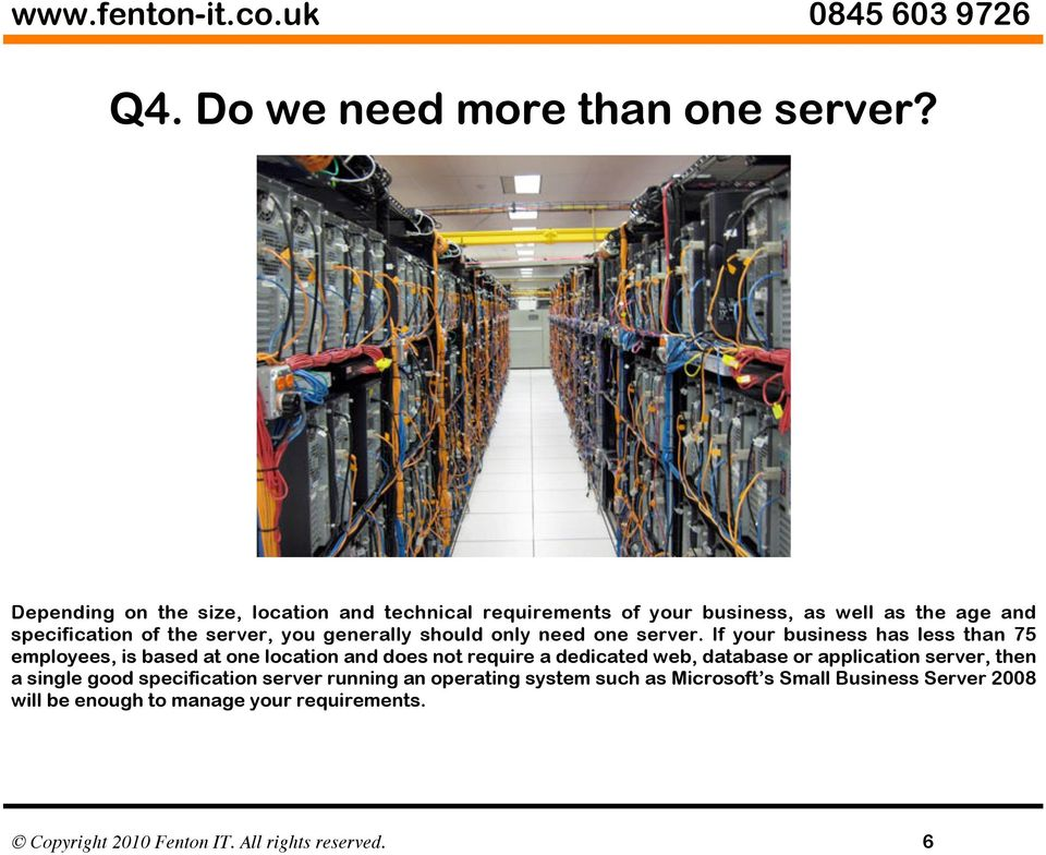 generally should only need one server.