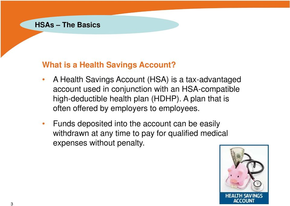 HSA-compatible high-deductible health plan (HDHP).