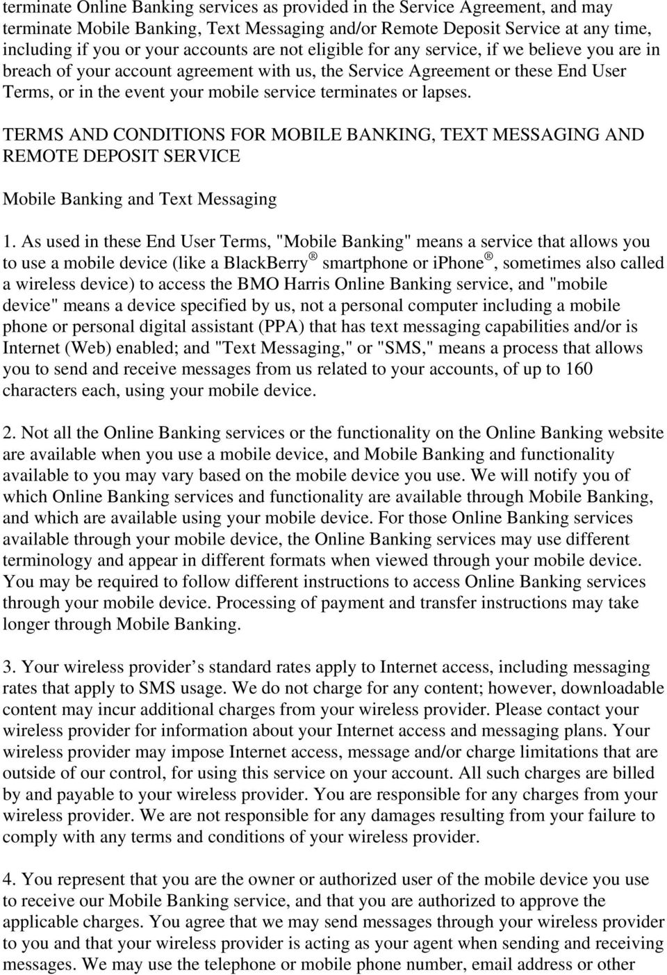 lapses. TERMS AND CONDITIONS FOR MOBILE BANKING, TEXT MESSAGING AND REMOTE DEPOSIT SERVICE Mobile Banking and Text Messaging 1.
