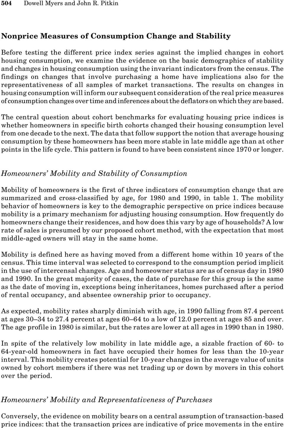 basic demographics of stability and changes in housing consumption using the invariant indicators from the census.