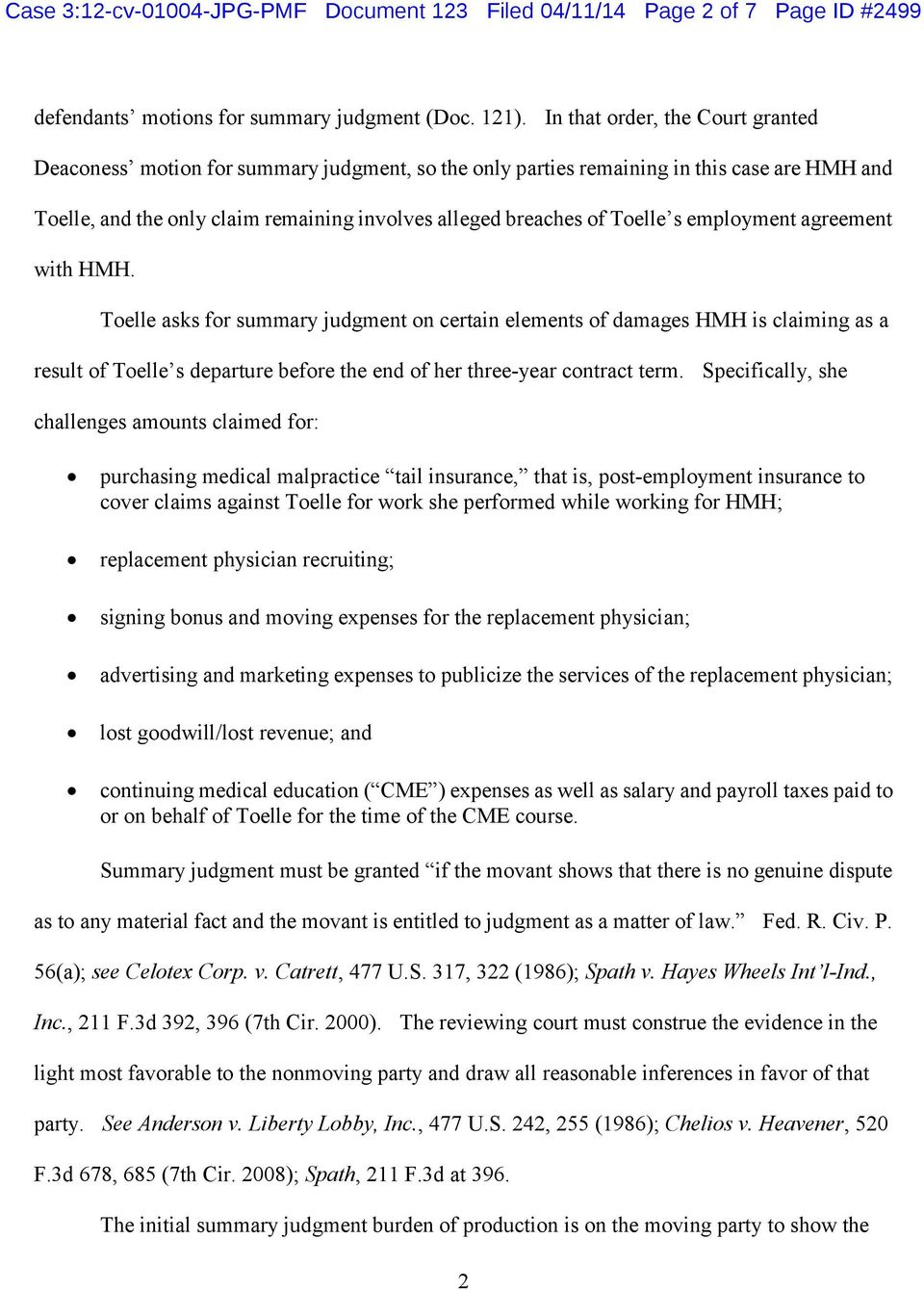 s employment agreement with HMH. Toelle asks for summary judgment on certain elements of damages HMH is claiming as a result of Toelle s departure before the end of her three-year contract term.